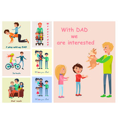 With dad we are interested posters set vector