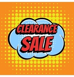 Clearance sale comic book bubble text retro style vector