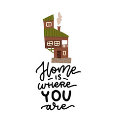 lettering poster - home is where you are -with vector image