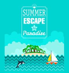tropical beach poster summer escape vector image