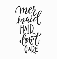 mermaid hair dont care t-shirt quote lettering vector image