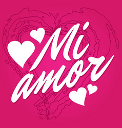 Mi amor translation my love in spanish vector