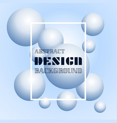 trendy 3d balls background design element with vector image