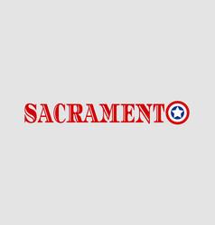 sacramento city name vector image vector image