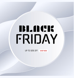 black friday sale banner circle paper speech vector image