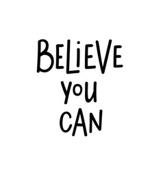 Believe you can motivational lettering vector