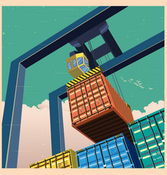 Crane and containers old poster vector