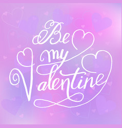 greeting card with lettering be my valentine on a vector image vector image