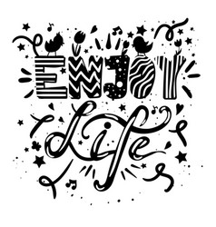 enjoy life lettering in black white colors vector image
