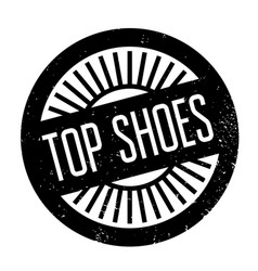 Top shoes rubber stamp vector