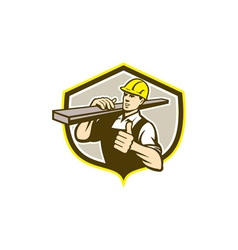 Carpenter Carry Lumber Thumbs Up Shield vector image