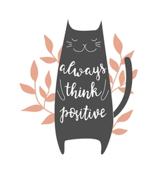 Always think positive vector image vector image