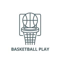 basketball play line icon basketball play vector image