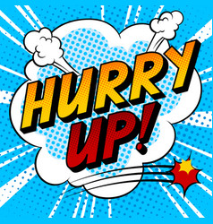 Hurry up word comic book pop art vector