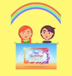Two children holding one hot summer days banner vector