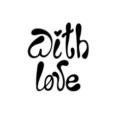 with love - hand-drawn typography design element vector image