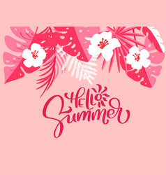 Text hello summer in floral palm leaves background vector