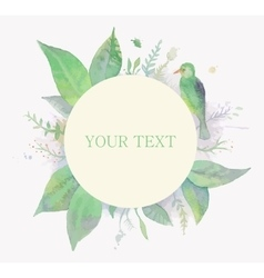 Watercolor frame for text with leaves and bird vector