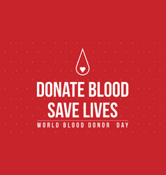 Background of donate blood save lives vector
