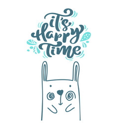 its happy time calligraphy lettering scandinavian vector image