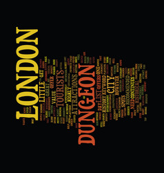 London dungeon text background word cloud concept vector