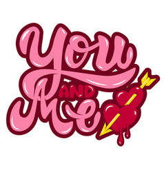 you and me hearts with arrow hand drawn lettering vector image vector image