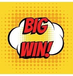 Big win comic book bubble text retro style vector image