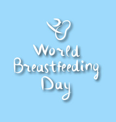 world breastfeeding day lettering doodle vector image