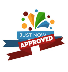 approved just now banner confirmation and vector image