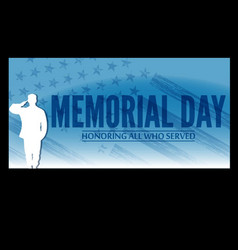 memorial day honoring all who served background vector image