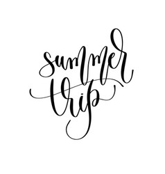 summer trip - hand lettering inscription text to vector image