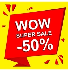 Sale poster with WOW SUPER SALE MINUS 50 PERCENT vector image