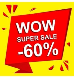 Sale poster with WOW SUPER SALE MINUS 60 PERCENT vector image vector image
