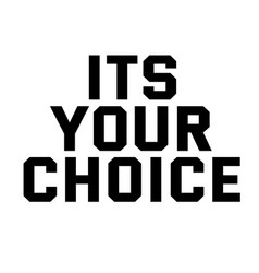 Its your choice stamp on white vector