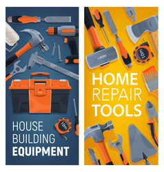 house building equipment home repair tools banners vector image