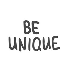 be unique lettering vector image vector image