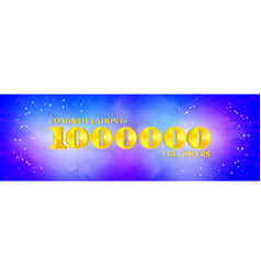 Congratulations to 1000000 followers bright vector