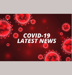 covid19-19 latest news coronavirus red background vector image