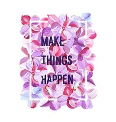 Make Things Happen - motivation poster vector