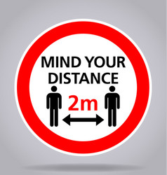 Mind your distance 2m sign vector