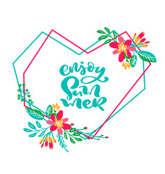 text enjoy summer in floral geometric heart leaves vector image