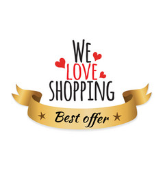 we love shopping best offer vector image