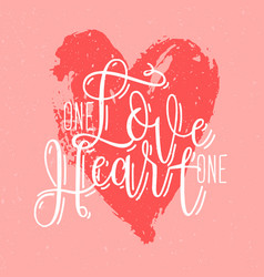 One love heart phrase or slogan handwritten vector