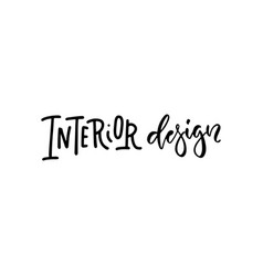 Interior design - lettering text for overlay hand vector
