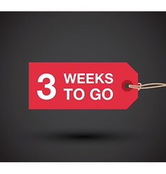 3 weeks to go sign vector image