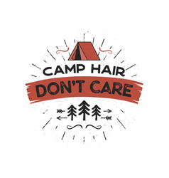 Outdoors adventure badge - camp hair don t care t vector