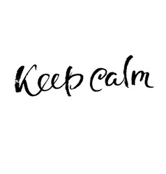 Keep calm modern dry brush lettering calligraphy vector