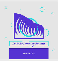 Lets explore the beauty of wave rock perth vector