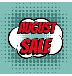 August sale comic book bubble text retro style vector
