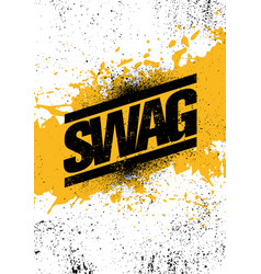 Swag urban hipster rough grunge on vector